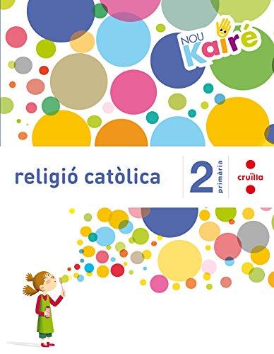 Religió catòlica. 2 Primària. Nou Kairé - 9788466140331