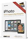iPhoto für engagierte Digitalfotografen: Das Praxisbuch für Mac, iPad und iPhone [ aktualisierte Neuauflage 2013 ]