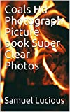 Coals Hd Photograph Picture book Super Clear Photos (English Edition)