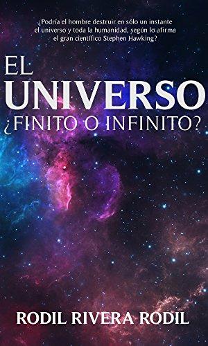 El Universo ¿Finito o Infinito? por Rodil Rivera