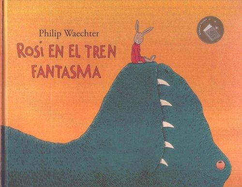 Rosie En El Tren Fantasma/ Rosie At the Spook House por Philip Waechter