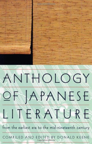 Anthology of Japanese Literature, from the Earliest Era to the Mid-Nineteenth Century (UNESCO collection of representative works)