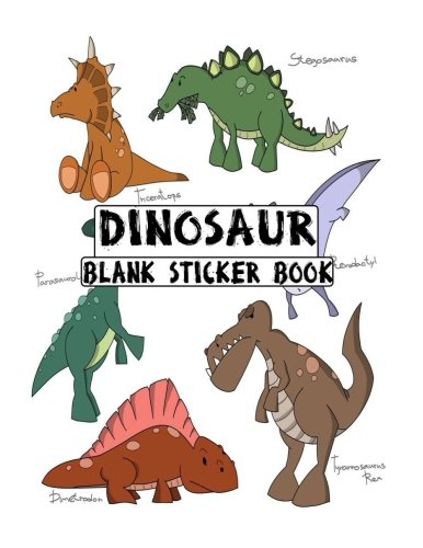 Dinosaur Blank Sticker Book: Blank Sticker Book Dinosaur Theme 8.5 x 11, 100 Pages: Volume 3 por Alia Leone