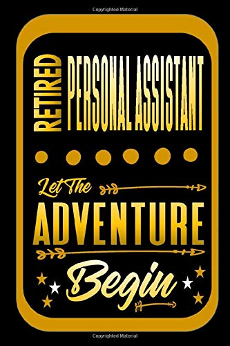 Retired Personal Assistant Let The Adventure Begin: Adventure Blank Lined Notebook | Retirement Gift For Personal Assistant