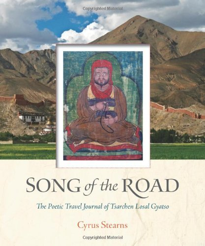 Song of the Road: The Poetic Travel Journal of Tsarchen Losal Gyatso by Cyrus Stearns (15-Feb-2013) Hardcover