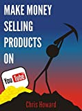Make Money Selling Products on YouTube