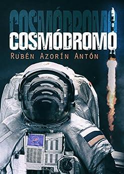COSMÓDROMO de [Antón, Rubén Azorín]