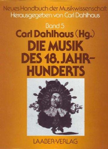 Neues Handbuch der Musikwissenschaft, 13 Bde., Bd.5, Die Musik des 18. Jahrhunderts