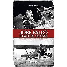 José Falco, pilote de chasse: Dernier as de la guerre d'Espagne dans le ciel catalan