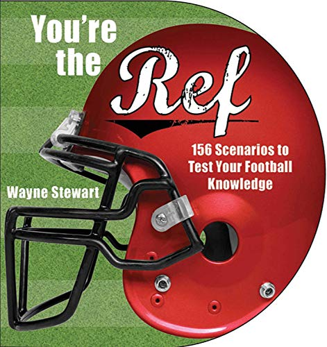 You\'re the Ref: 156 Scenarios to Test Your Football Knowledge (English Edition)