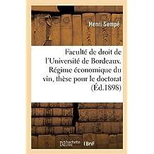 Faculté de droit de l'Université de Bordeaux. Régime économique du vin, thèse pour le doctorat