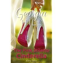 The Pink Stiletto Cinderella & other stories