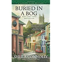 Buried in a Bog (A County Cork Mystery) by Sheila Connolly (2013-02-05)