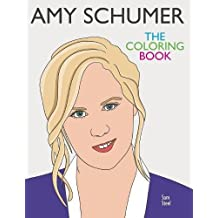 Amy Schumer: The Coloring Book: A Tribute to the Award-Winning Comedian and Author of The Girl with the Lower Back Tattoo