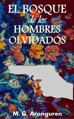 El bosque de los hombres olvidados: Novela negra. Novela policíaca. (Spanish Edition)