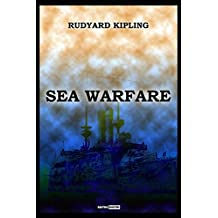 Sea Warfare  (With Notes)(Biography)(Illustrated) (English Edition)
