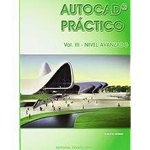 Autocad Práctico. Vol. I-II-III: Autocad práctico. Vol.III: Nivel Avanzado. Vers.2012: 3