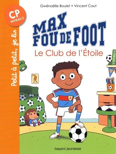 Max fou de foot : Le club de l'étoile