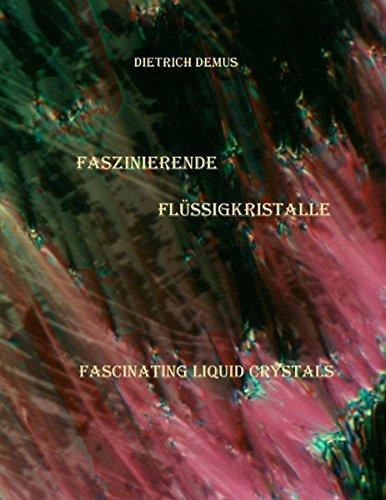 Faszinierende Flüssigkristalle: Fascinating Liquid Crystals