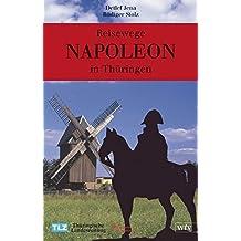 Napoleon. Reisewege in Thüringen