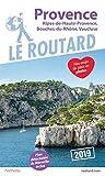 Guide du Routard Provence 2019: (Alpes-de-Haute-Provence, Bouches-du-Rhône, Vaucluse)