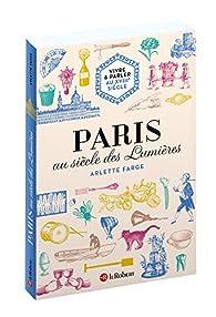Paris au siècle des Lumières par Arlette Farge
