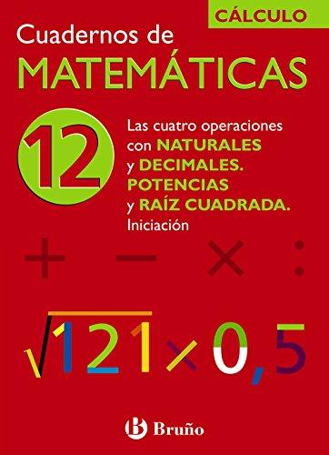 12 Cuatro operaciones con naturales y decimales Potencias y raíz (Castellano - Material Complementario - Cuadernos De Matemáticas) - 9788421656792