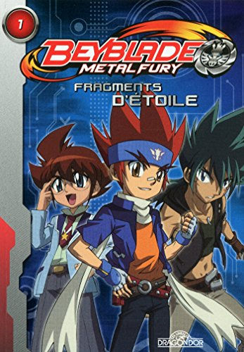 Beyblade Fury Roman 1 Fragments d'étoile: 01 (French Edition)