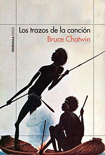 Los trazos de la canción (ODISEAS) por Bruce Chatwin