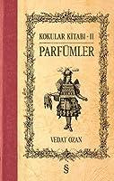 Kokular Kitabı -  II: Parfümler (Ciltli)