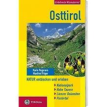 Erlebnis-Wandern! Osttirol. Natur entdecken und erleben: Nationalpark Hohe Tauern, Lienzer Dolomiten, Pustertal