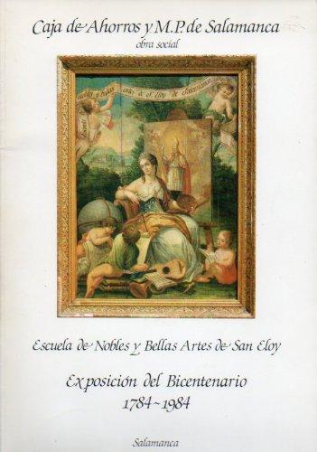 ESCUELA DE NOBLES Y BELLAS ARTES DE SAN ELOY. EXPOSICIÓN DEL BICENTENARIO (1784-1984).