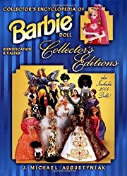 Collector's Encyclopedia of Barbie Doll Collector's Editions: Identification and Values by J. Michael Augustyniak (2004-08-24)