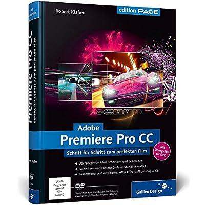 Adobe Premiere Pro CC : Schritt für Schritt zum perfekten Film