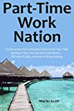 Part-Time Work Nation: Create a New Extra Income Source from Your Side Business That You Can Run from Home... Gift Idea Profits, Amazon & Ebook Selling