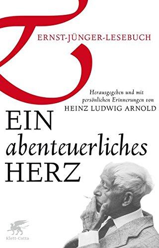 Ein abenteuerliches Herz: Ernst Jünger Lesebuch