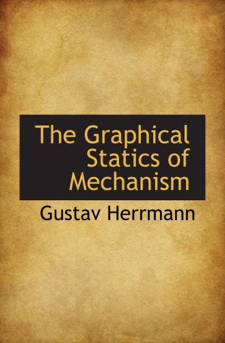 The Graphical Statics of Mechanism