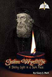 John Wycliffe: A Light Shining in a Dark Place