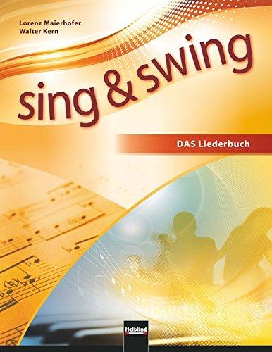 Sing & Swing DAS neue Liederbuch. Hardcover: Der Klassiker in überarbeiteter Neuauflage
