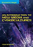 An Introduction to New Media and Cybercultures