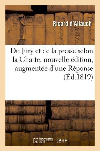 Du Jury Et de La Presse Selon La Charte, Nouvelle Edition, Augmentee D'Une Reponse (Histoire) by Ricard D'Allauch (2013-06-17) par Ricard D'Allauch