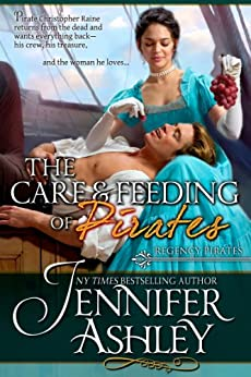 Care & Feeding of Pirates (Regency Pirates Book 3) by [Ashley, Jennifer]