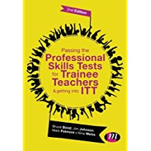 Passing the Professional Skills Tests for Trainee Teachers and Getting into ITT by Bruce Bond (2015-05-20)