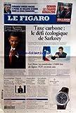 FIGARO (LE) [No 20253] du 11/09/2009 - TAXE CARBONE - LE DEFI ECOLOGIQUE DE SARKOZY - LA CHINE VA CONSTRUIRE 13000 KM DE LIGNES TGV EN 3 ANS - REFORME DU SYSTEME DE SANTE - OBAMA N'A PAS CONVAINCU LE CONGRES - LES ENTREPRISES PRIVEES AU SECOURS DE L'APPRENTISSAGE - VINCENT PEILLON - L'INVITE - 12 IDEES POUR MIEUX MESURER LA CROISSANCE - LES VOITURES ELECTRIQUES EN VEDETTE A FRANCFORT - COMMENT ENRICO MACIAS A PERDU 20 MILLIONS D'EUROS DANS LA CRISE FINANCIERE...