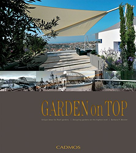 Garden on Top: Unique Ideas for Roof Gardens / Designing Gardens on the Highest Level by Barbara Meister (24-Sep-2012) Hardcover