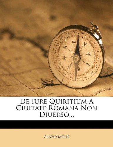 de Iure Quiritium a Ciuitate Romana Non Diuerso.