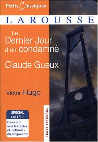 Le Dernier Jour d'un condamn ; Claude Gueux