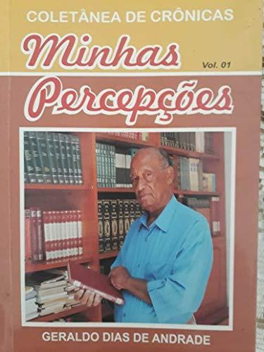 Minhas Percepçôes: Coletâneas de Crônicas (Portuguese Edition)