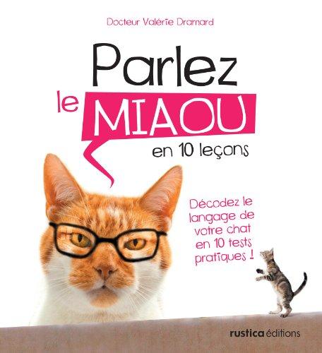 Parlez le miaou en 10 leçons par Docteur Valérie Dramard