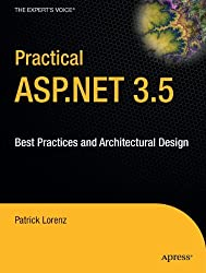 Practical ASP.Net 3.5: Best Practices and Architectural Design []